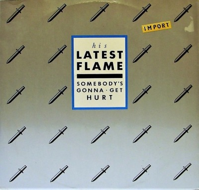 "Somebody's Gonna Get Hurt - His Latest Flame (Winyl, 12"", Singiel, ℗ © 1986) - przód główny"
