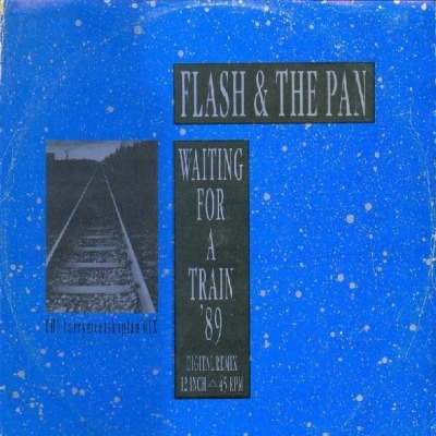 "Waiting For A Train '89 (Digital Remix) - Flash & The Pan (Singiel, Winyl, 12"", 45 RPM, ℗ 1983 © 1989) - przód główny"