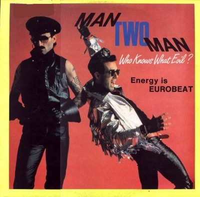 "Energy Is Eurobeat / Who Knows What Evil? - Man Two Man (Singiel, Winyl, 12"", 45 RPM, ℗ © 1987) - przód główny"