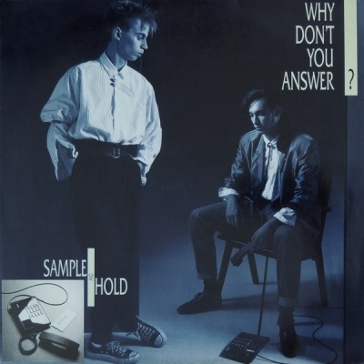 "Why Don't You Answer? - Sample & Hold (Winyl, 12"", 45 RPM, Maxi-Singiel, ℗ © 1987) - przód główny"