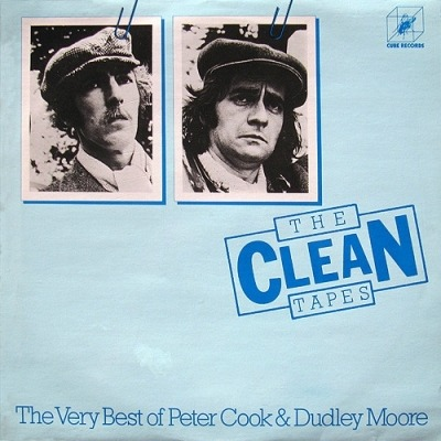 The Clean Tapes [The Very Best Of Peter Cook & Dudley Moore] - Peter Cook & Dudley Moore (Winyl, LP, Kompilacja, ℗ © 1978) - przód główny