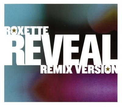 Roxette - Reveal (Remix Version)