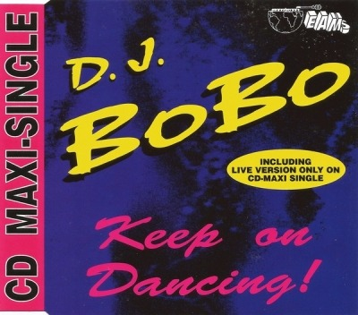 Keep On Dancing! - D.J. BoBo