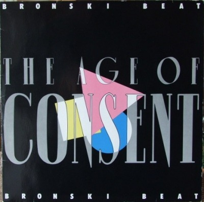 The Age Of Consent - Bronski Beat (Winyl, LP, Album, ℗ © 1984) - przód główny