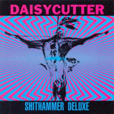 Shithammer Deluxe - Daisycutter