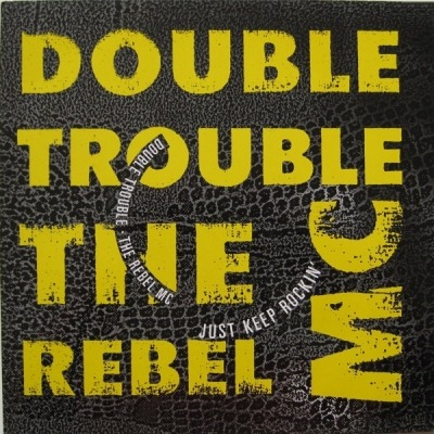 "Just Keep Rockin' - Double Trouble + Rebel MC (Winyl, 12"", 45 RPM, Maxi-Singiel, ℗ © 1989) - przód główny"