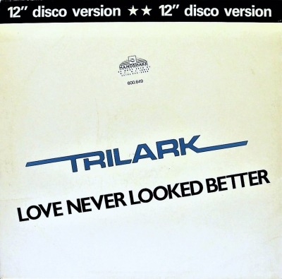 "Love Never Looked Better - Trilark (Singiel, Winyl, 12"", ℗ © 1982) - przód główny"