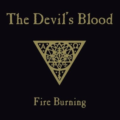 Fire Burning - The Devil's Blood
