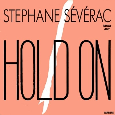 "Hold On - Stephane Sévérac (Winyl, 12"", Maxi-Singiel, 45 RPM, ℗ © 1987) - przód główny"