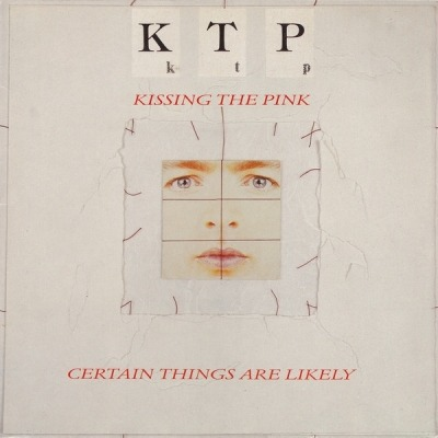 Certain Things Are Likely - Kissing The Pink