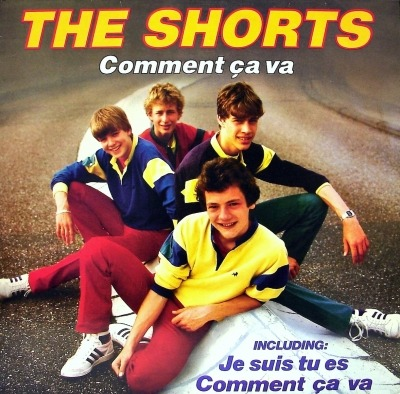 Comment Ça Va - The Shorts (Winyl, LP, Album, ℗ © 1983) - przód główny