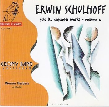 Erwin Schulhoff Solo & Ensemble Works - Volume 2 - Ebony Band Conducted By Werner Herbers, Erwin Schulhoff