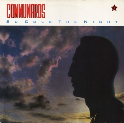 "So Cold The Night - Communards (Winyl, 12"", 45 RPM, Maxi-Singiel, ℗ © 1986) - przód główny"