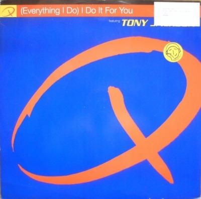 "(Everything I Do) I Do It For You - Q featuring Tony Jackson (Singiel, Winyl, 12"", 33 ⅓ RPM, ℗ © 1994) - przód główny"