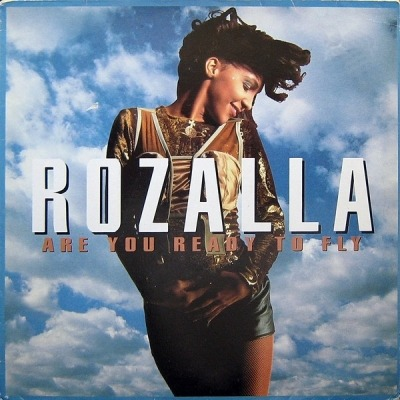 Are You Ready To Fly - Rozalla