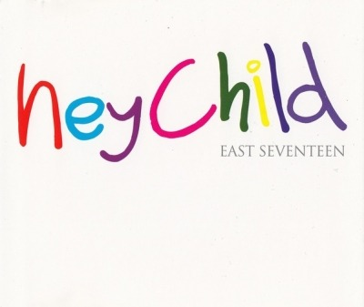 Hey Child - East Seventeen