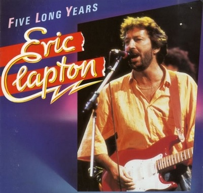 Five Long Years - Eric Clapton