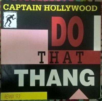 Do That Thang (Remix '93) - Captain Hollywood