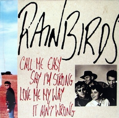 Call Me Easy Say I'm Strong Love Me My Way It Ain't Wrong - Rainbirds (Winyl, LP, Album, ℗ © 1989) - przód główny