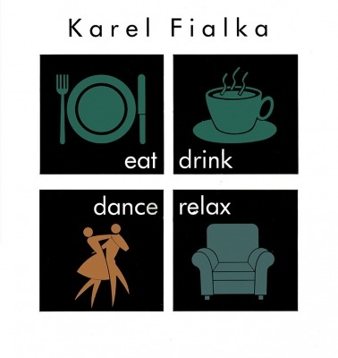 Eat, Drink, Dance, Relax - Karel Fialka