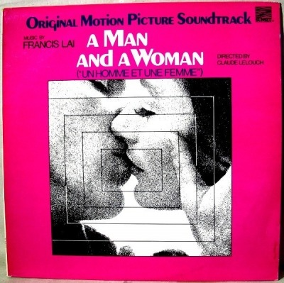 A Man And A Woman (Original Motion Picture Soundtrack) - Francis Lai (Winyl, LP, Album, Reedycja, ℗ 1966 © 1977) - przód główny