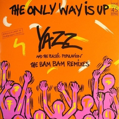 The Only Way Is Up (The Bam Bam Remixes) - Yazz And The Plastic Population