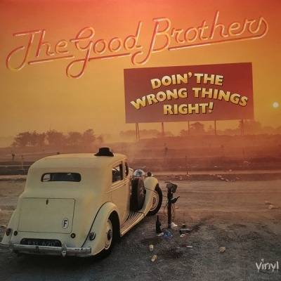 Doin' The Wrong Things Right - The Good Brothers