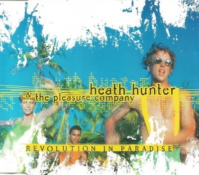 Revolution In Paradise - Heath Hunter & The Pleasure Company