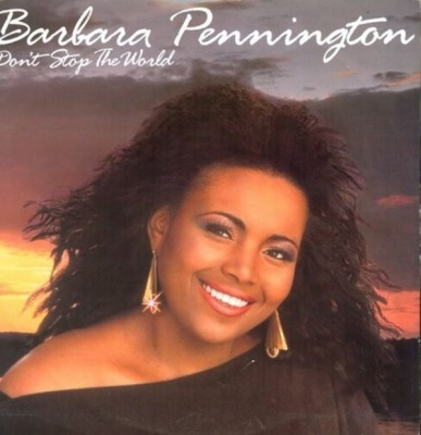 "Don't Stop The World - Barbara Pennington (Singiel, Winyl, 12"", 45 RPM, ℗ © 1986) - przód główny"