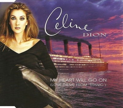 "My Heart Will Go On (Love Theme From ""Titanic"") - Celine Dion"