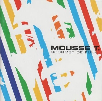 Gourmet De Funk - Mousse T. (CD, Album, Copy Protected, ℗ © 2002) - przód główny