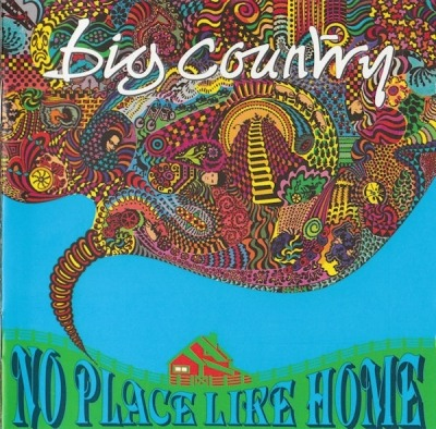 No Place Like Home - Big Country