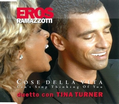 Cose Della Vita - Can't Stop Thinking Of You - Eros Ramazzotti Duetto Con Tina Turner