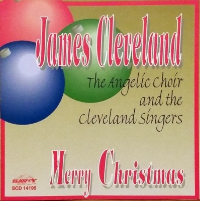 Merry Christmas - James Cleveland, The Angelic Choir And The Cleveland Singers