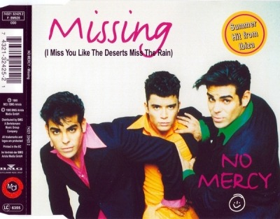 Missing (I Miss You Like The Deserts Miss The Rain) - No Mercy (CD, Maxi-Singiel, ℗ © 1995) - przód główny