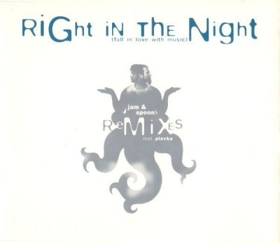 Right In The Night (Fall In Love With Music) (Remixes) - Jam & Spoon Feat. Plavka