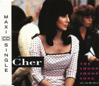 The Shoop Shoop Song (It's In His Kiss) - Cher