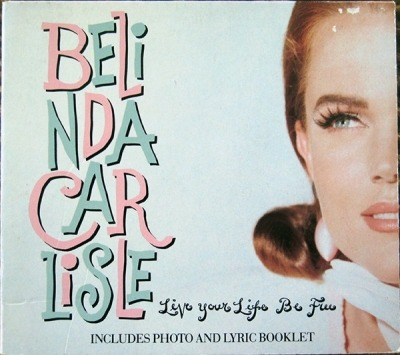 Live Your Life Be Free - Belinda Carlisle