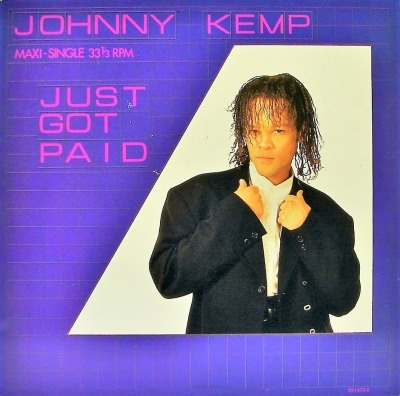 "Just Got Paid - Johnny Kemp (Winyl, 12"", 33 ⅓ RPM, Maxi-Singiel, ℗ © 1988) - przód główny"