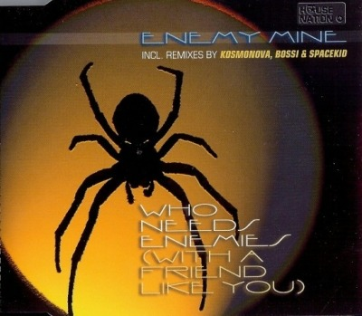 Who Needs Enemies (With A Friend Like You) - Enemy Mine