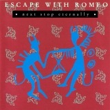 Escape With Romeo - Next Stop Eternally
