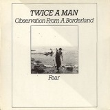 Twice a Man - Observations from a Borderland