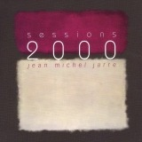 Jean Michel Jarre - Sessions 2000