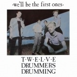 Twelve Drummers Drumming - We'll Be the First Ones