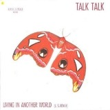 Talk Talk - Living in Another World (US Remix)