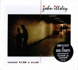 John Illsley - Never Told a Soul